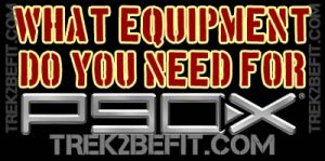 What Equipment Do You Need For P90X