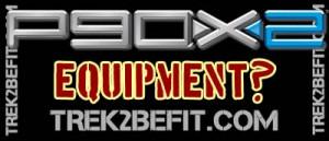 P90X2 Equipment